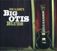 Rob Blaine Big Otis Blues