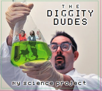 Diggity Dudes - My Science Project