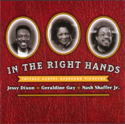 "Chicago Gospel Keyboard Pioneers ""In The Right Hands"""